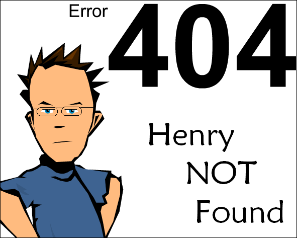 Error 404: Henry Not Found